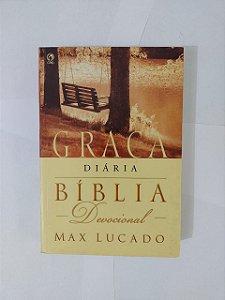 Graça Diária: Bíblia Devocional - Max Lucado