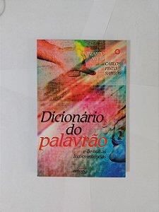 Dicionário do Palavrão e de outras inconveniências - Orlando Neves e Carlos Pinto Santos