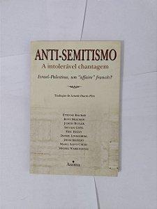 Anti-Semitismo: A Intolerável Chantagem - Étienne Balibar