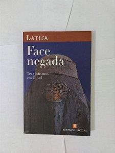 Face Negada: Ter Vinte anos em Cabul - Latifa