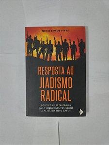 Respostas ao Jiadismo Radical - Nuno Lemos Pires