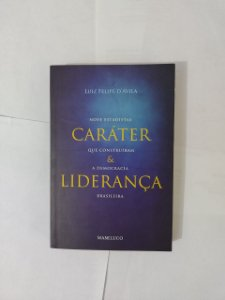 Caráter e Liderança - Luiz Felipe D'Avila