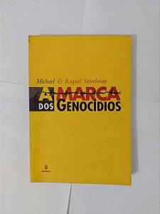 A Marca dos Genocídios - Michel e Raquel Stivelman