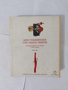 Anos Tormentosos - Luiz Carlos Prestes