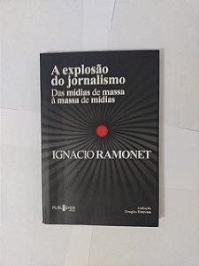 A Explosão do Jornalismo - Ignacio Ramonet