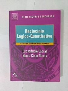 Raciocínio Lógico-Quantitativo - Luiz Cláudio Cabral e Mauro César Nunes