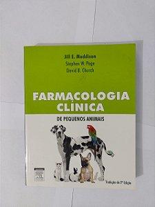 Farmacologia Clinica de Pequenos Animais - Jill E. Maddison, entre outros