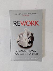 Rework - Jason fried e David Heinemeier Hansson