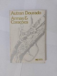 Armas e Corações - Autran Dourado (Autografado)