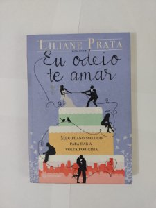 Eu Odeio te Amar - Liliane Prata