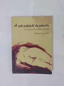 A Pele Palpável da Palavra - Míriam Cris Carlos