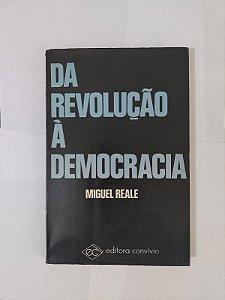 Da Revolução à Democracia - Miguel Reale
