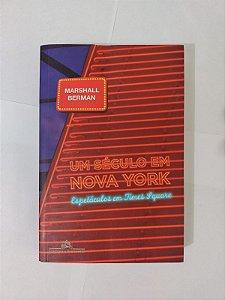 Um Século em Nova York - Marshall Berman