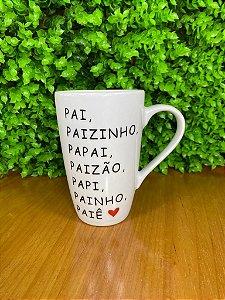 Caneca Pai, Paizinho, Papai... 400 ml - Porcelana - Presente para seu Pai