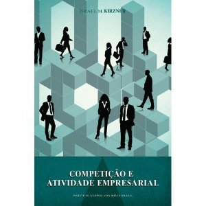 Competição e a atividade empresarial - autor Israel M. Kirzner