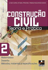 Construção civil 2. Matemática, desenho, métodos, materiais e especificações - US NAVY