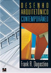 Desenho arquitetônico contemporâneo - autor Frank R. Dagostino