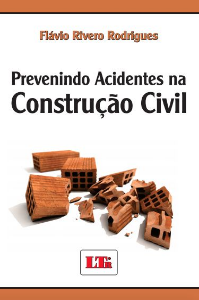 Prevenindo acidentes na construção civil - autor Flávio Rivero Rodrigues