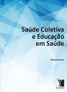 Saúde Coletiva e Educação em Saúde