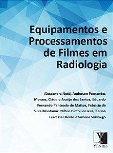 Equipamentos e Processamento de Filmes em Radiologia