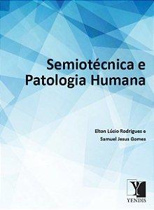 Semiotécnica e Patologia Humana