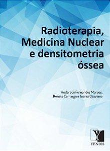 Radioterapia, Medicina Nuclear E Densiometria Óssea