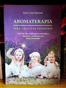 LIVRO - AROMATERAPIA PARA CRIANÇAS SAUDÁVEIS - EDITORA LASZLO
