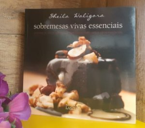 LIVRO - Sobremesas Vivas Essenciais - Editora Laszlo