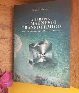 LIVRO - A Terapia do Magnésio Transdérmico - Editora Laszlo