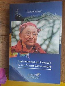 LIVRO - Ensinamentos do Coração de um Mestre Mahamudra - Editora Laszlo