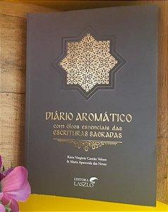 LIVRO - Diário Aromático com Óleos Essenciais das Escrituras Sagradas - Editora Laszlo