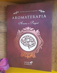 LIVRO - Aromaterapia - Aroma e Psiquê - Editora Laszlo