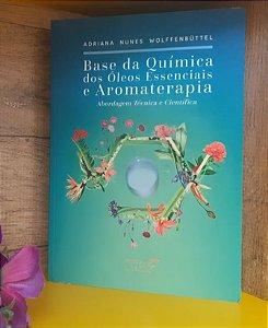 LIVRO - Base da Química dos Óleos Essenciais e Aromaterapia- 3ª Edição - Editora Laszlo