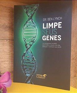 LIVRO - Limpe seus Genes - um Programa Inovador para Tratar a Causa-Raiz das Doenças e Otimizar sua Saúde - Editora Laszlo