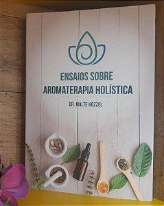 LIVRO - Ensaios sobre Aromaterapia Holística - Editora Laszlo