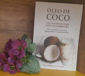 Livro - ÓLEO DE COCO - Comer Gordura para Perder Gordura- Editora Laszlo