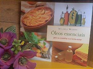 LIVRO - ÓLEOS ESSENCIAIS PARA A COZINHA E O BEM-ESTAR- Editora Laszlo