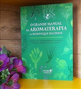 LIVRO - O GRANDE MANUAL DA AROMATERAPIA