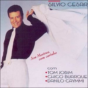 CD - Silvio Cesar – Aos Mestres, com carinho