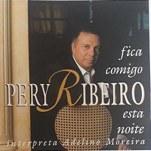 CD - Pery Ribeiro Interpreta Adelino Moreira - Fica Comigo Esta Noite