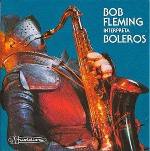 CD - Bob Fleming – Interpreta Boleros
