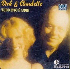 CD - Dick Farney & Claudette Soares – Dick & Claudette: Tudo Isto É Amor