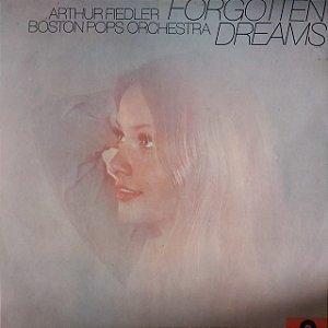 LP - Arthur Fiedler Boston Pops Orchestra – Forgotten Dreams (Importado US)