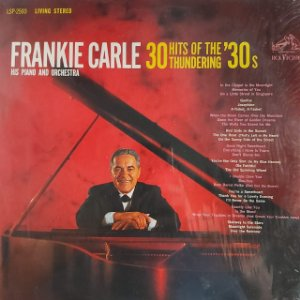 LP - Frankie Carle His Piano And Orchestra – 30 Hits Of The Thundering '30s (Importado US)