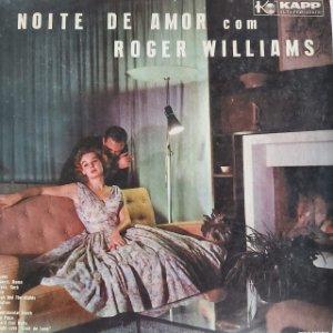 LP - Roger Williams – Noite De Amor Com Roger Williams