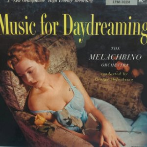 LP - The Melachrino Orchestra Conducted By George Melachrino – Music For Daydreaming (Importado US)