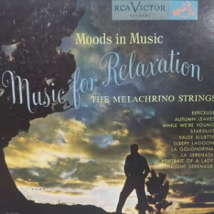 LP - The Melachrino Strings And Orchestra* – Moods In Music: Music For Relaxation (Importado US)