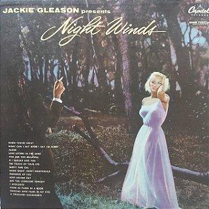 LP - Jackie Gleason – Jackie Gleason Presents Night Winds (Importado US)