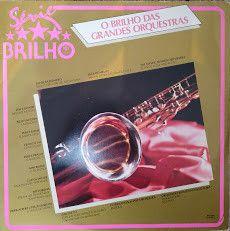 LP - O Brilho Das Grandes Orquestras (Vários Artistas)