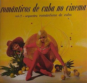 CD - Românticos de Cuba No Cinema - Vol II - Orquestra Romântica de Cuba -  (Vários Artistas)